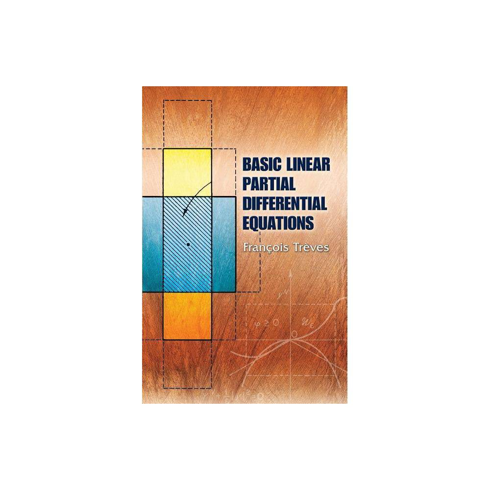 Basic Linear Partial Differential Equations Dover Books On Mathematics By Francois Treves Paperback