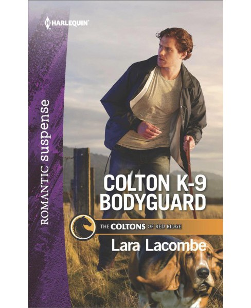 Colton K-9 Bodyguard -  (Harlequin Romantic Suspense) by Lara Lacombe (Paperback) - image 1 of 1