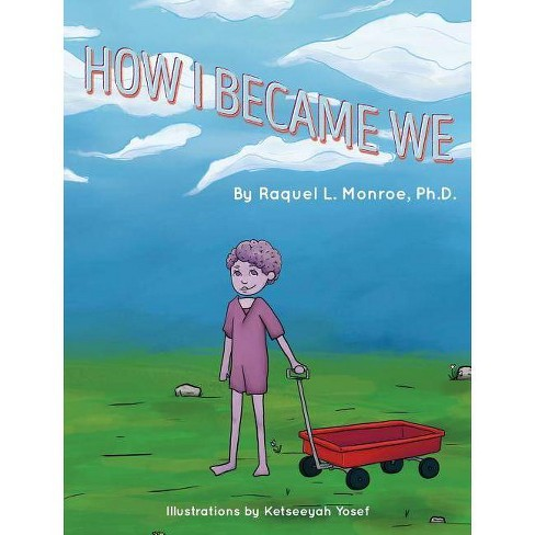 How I Became We - by  Raquel L Monroe (Hardcover) - image 1 of 1