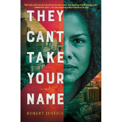 They Can't Take Your Name - by  Robert Justice (Hardcover) - image 1 of 1