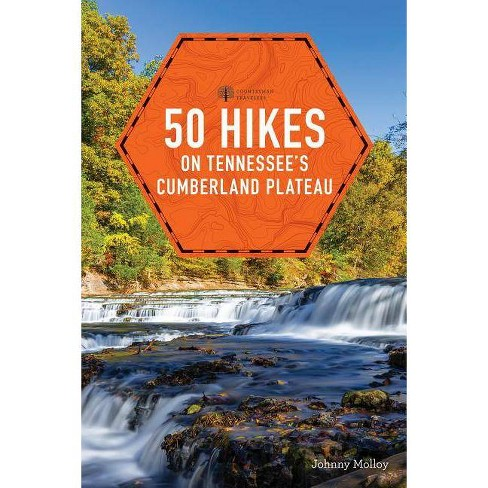50 Hikes on Tennessee's Cumberland Plateau - (Explorer's 50 Hikes) 2nd Edition by  Johnny Molloy - image 1 of 1