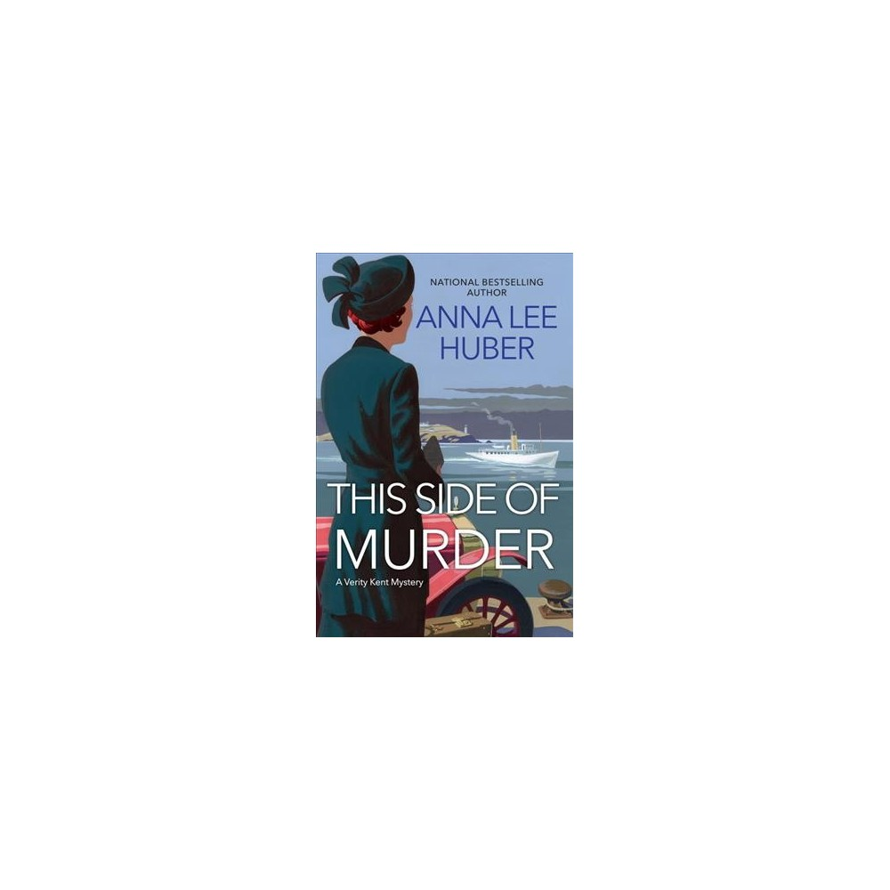 This Side of Murder - (Verity Kent Mysteries) by Anna Lee Huber (Paperback)