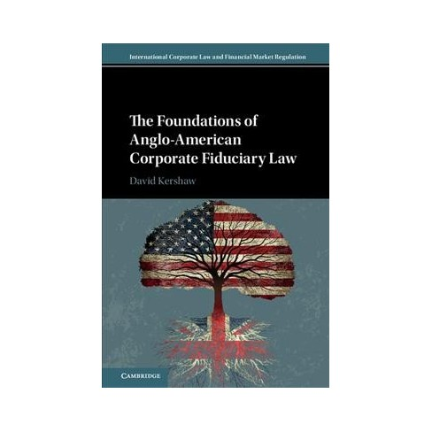 Foundations Of Anglo American Corporate Fiduciary Law By David