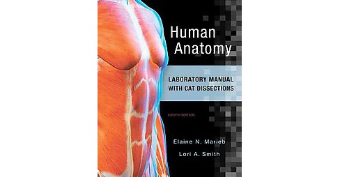 Human Anatomy Laboratory Manual With Cat Dissections (Lab Manual) (Paperback) (Elaine Nicpon Marieb) - image 1 of 1