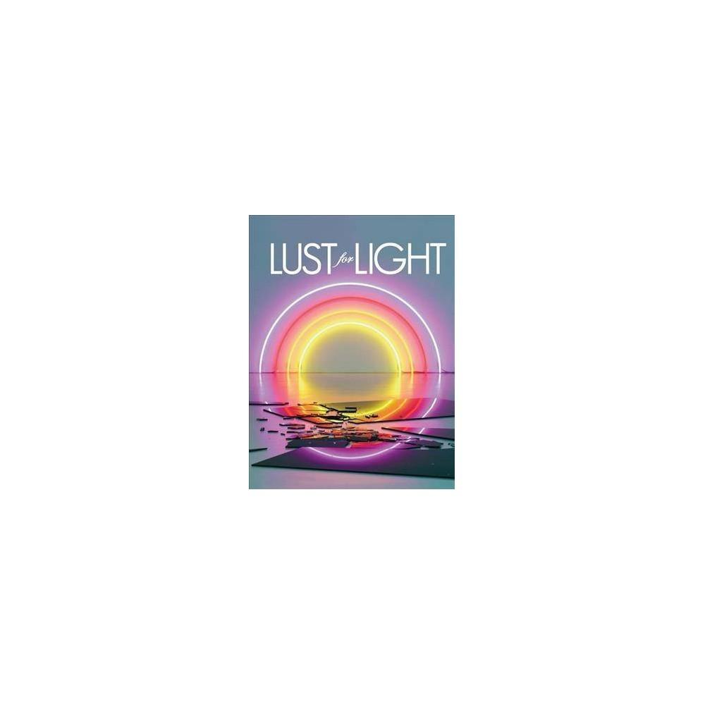 Lust for Light - (Hardcover)