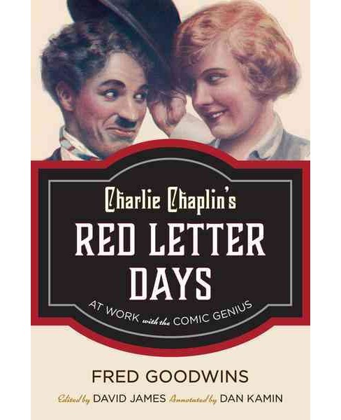 Charlie Chaplin's Red Letter Days : At Work With the Comic Genius -  by Fred Goodwins (Hardcover) - image 1 of 1