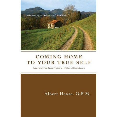 Coming Home to Your True Self - by  Albert Haase Ofm (Paperback) - image 1 of 1
