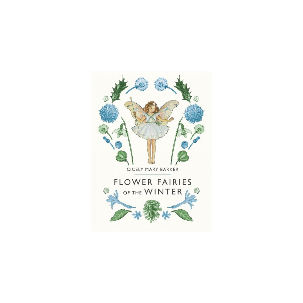Flower Fairies of the Winter - (Flower Fairies) by Cicely Mary Barker (Hardcover)
