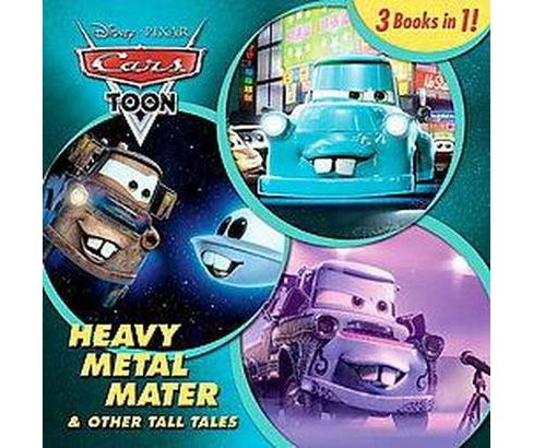 Heavy Metal Mater & Other Tall Tales ( Disney Pixar Cars Toon) (Hardcover) - image 1 of 1