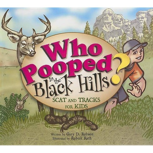 Who Pooped in the Black Hills? - (Who Pooped in the Park?) by  Gary D Robson (Paperback) - image 1 of 1