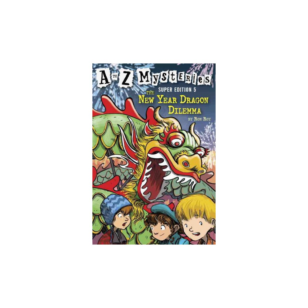 New Year Dragon Dilemma - (A to Z Mysteries Super Edition) by Ron Roy (Paperback)