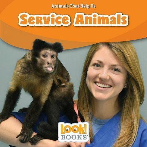 Service Animals - (Animals That Help Us (Look! Books (TM))) by  Alice Boynton (Hardcover) - image 1 of 1
