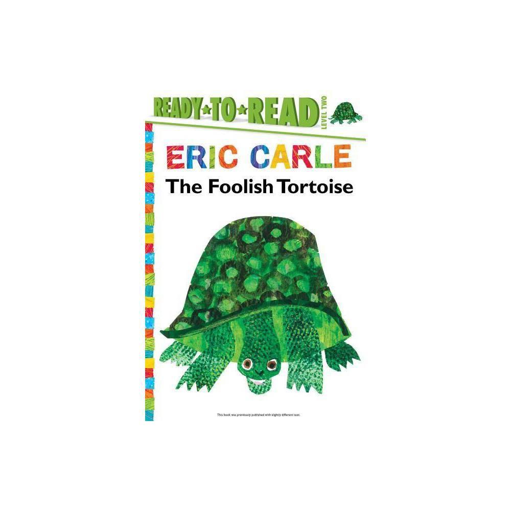 The Foolish Tortoise World Of Eric Carle By Richard Buckley Hardcover