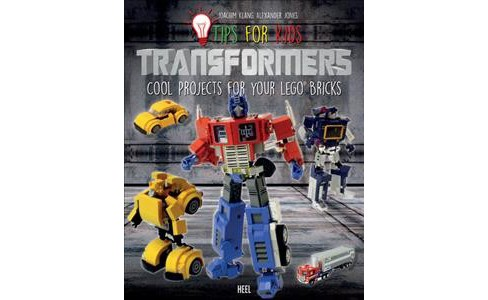 Transformer : Cool Projects for Your Lego Bricks (Paperback) (Alexander Jones & Joachim Klang) - image 1 of 1