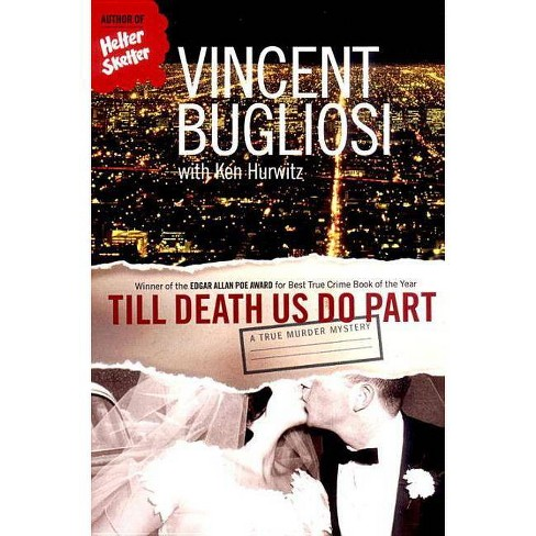 Till Death Us Do Part - by  Vincent Bugliosi (Paperback) - image 1 of 1