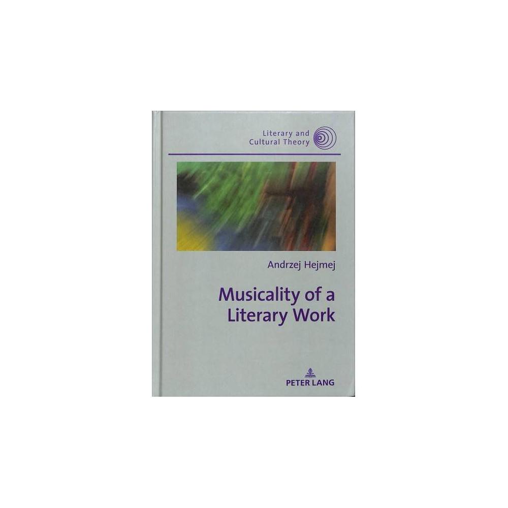 Musicality of a Literary Work - by Andrzej Hejmej (Hardcover)