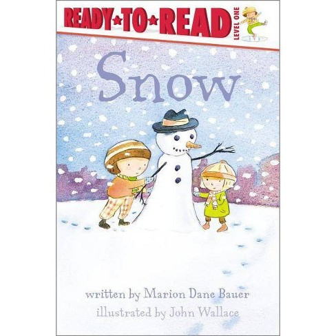 Snow - (Ready-To-Read: Level 1) by  Marion Dane Bauer (Paperback) - image 1 of 1