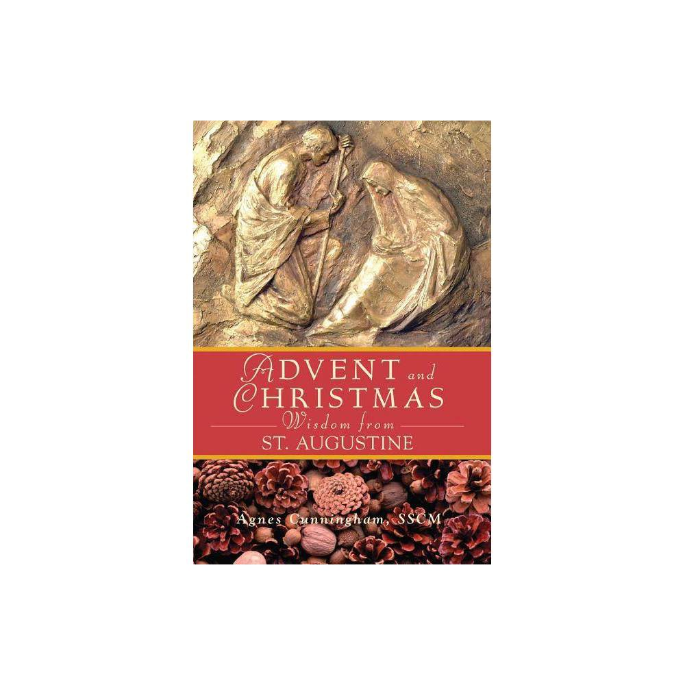 Advent And Christmas Wisdom From St Augustine By Agnes Cunningham Paperback