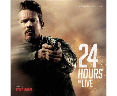 Tyler Bates - 24 Hours To Live (Osc) (CD) - image 1 of 1