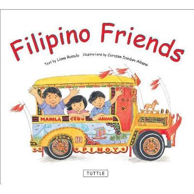 Filipino Friends - by  Liana Romulo (Hardcover)