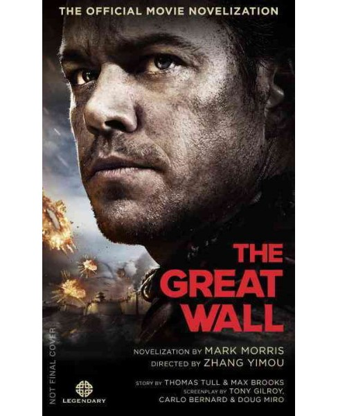 Great Wall : The Official Movie Novelization (Paperback) (Mark Morris) - image 1 of 1