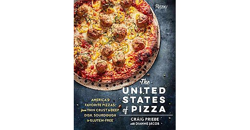 United States of Pizza : America's Favorite Pizzas, from Thin Crust to Deep Dish, Sourdough to - image 1 of 1