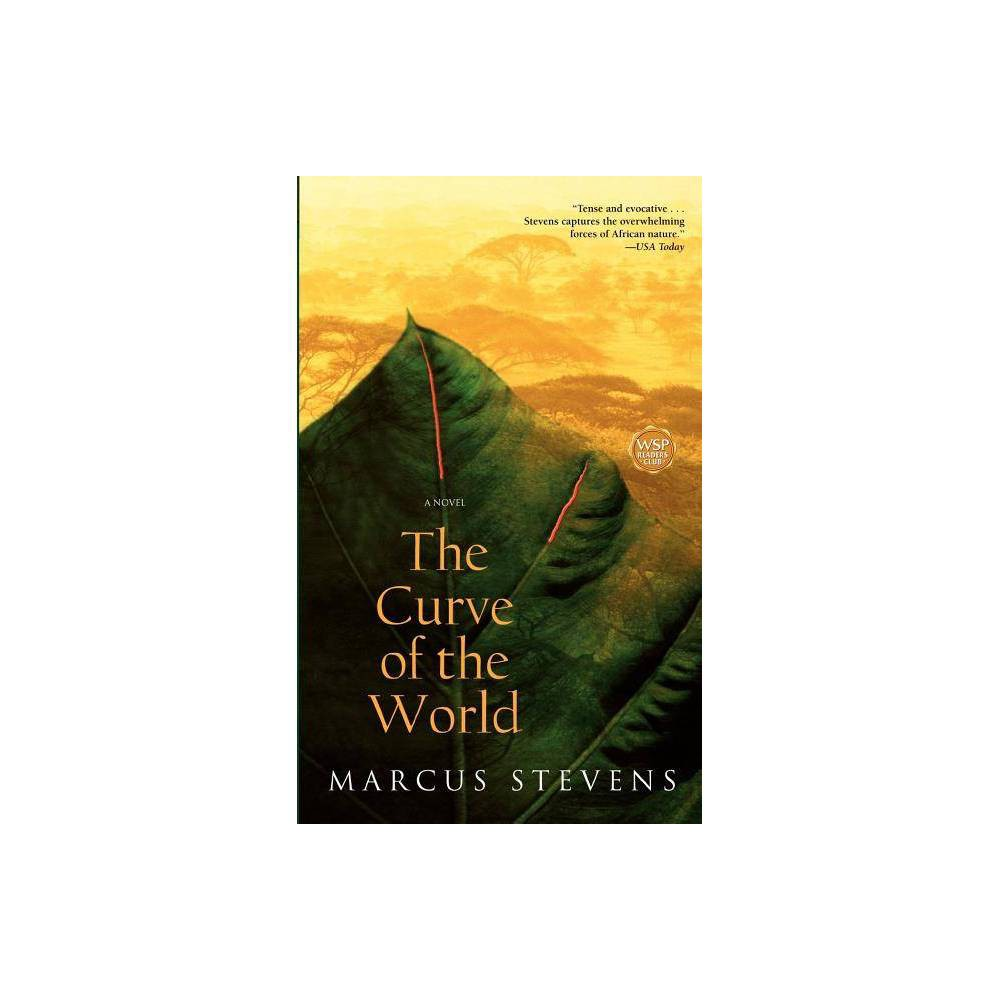 The Curve Of The World By Marcus Stevens Paperback