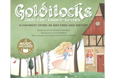 Goldilocks and the Three Bears : A Favorite Story in Rhythm and Rhyme (Paperback) - image 1 of 1