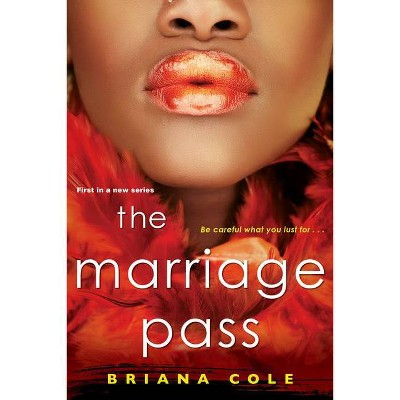 The Marriage Pass - by Briana Cole (Paperback)