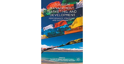 Tourism Management, Marketing, and Development : Performance, Strategies, and Sustainability (Hardcover) - image 1 of 1