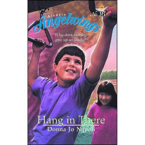 Hang in There - (Aladdin Angelwings) by  Donna Jo Napoli (Paperback) - image 1 of 1