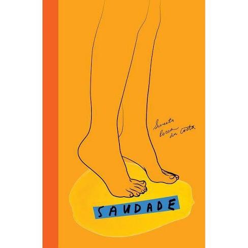 Saudade - by  Suneeta Peres Da Costa (Paperback) - image 1 of 1