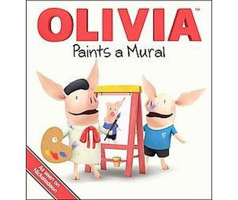 Olivia Paints a Mural (Hardcover) - image 1 of 1