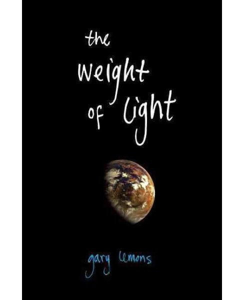 Weight of Light (Paperback) (Gary Lemons) - image 1 of 1