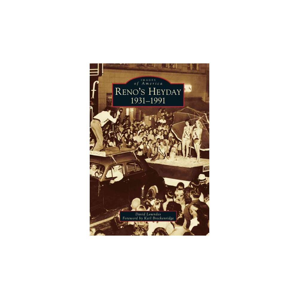Reno's Heyday, 1931-1991 (Paperback) (David Lowndes)