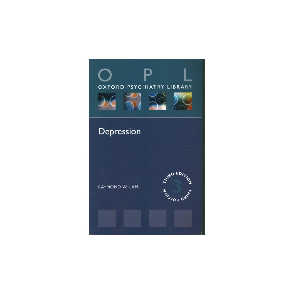 Depression - 3 (Oxford Psychiatry Library) by Raymond W. Lam (Paperback)