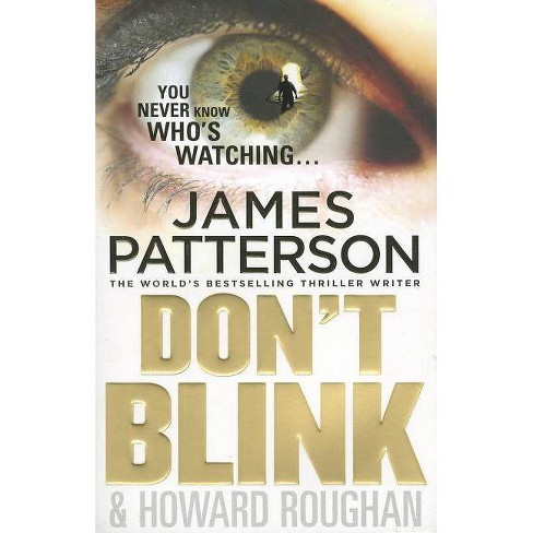 Don't Blink - by  James Patterson & Howard Roughan (Paperback) - image 1 of 1