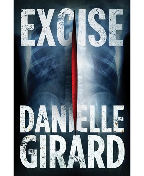 Excise (Paperback) (Danielle Girard) - image 1 of 1