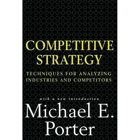 Competitive Strategy - by  Michael E Porter (Hardcover) - image 1 of 1