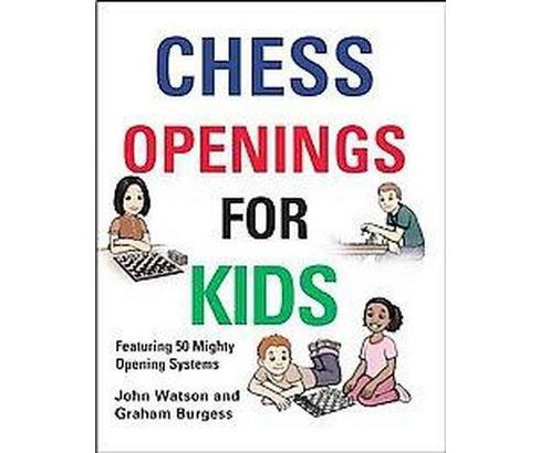 Chess Openings for Kids (Hardcover) (John Watson) - image 1 of 1