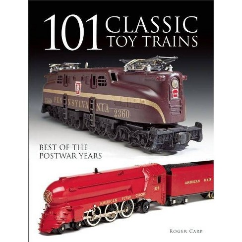 101 Classic Toy Trains - by  Roger Carp (Paperback) - image 1 of 1