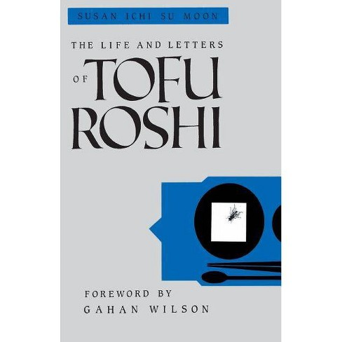 The Life and Letters of Tofu Roshi - by  Susan Ichi Su Moon (Paperback) - image 1 of 1