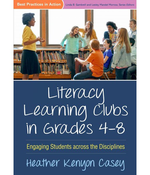 Literacy Learning Clubs in Grades 4-8 : Engaging Students Across the Disciplines (Paperback) (Heather - image 1 of 1
