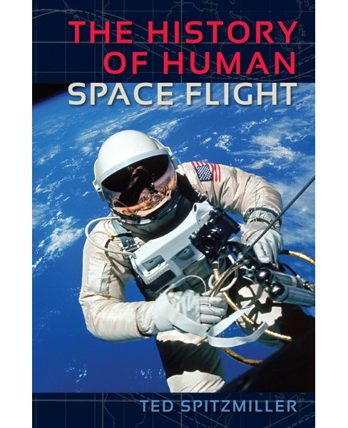 History of Human Space Flight (Hardcover) (Ted Spitzmiller) - image 1 of 1