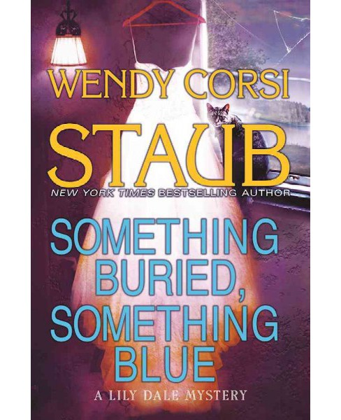 Something Buried, Something Blue (Hardcover) (Wendy Corsi Staub) - image 1 of 1