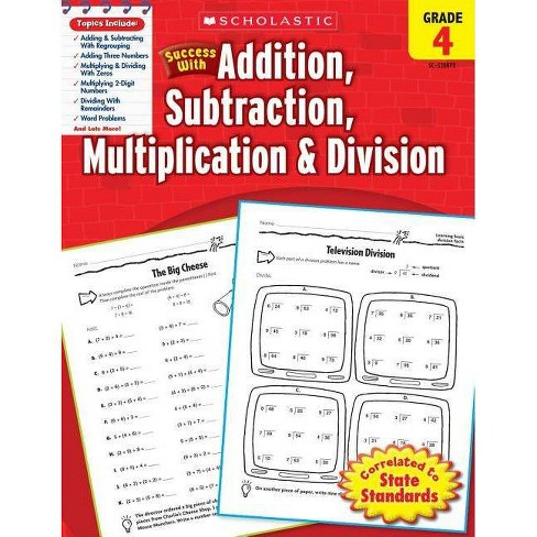 Scholastic Success with Addition, Subtraction, Multiplication & Division, Grade 4 - (Paperback) - image 1 of 1