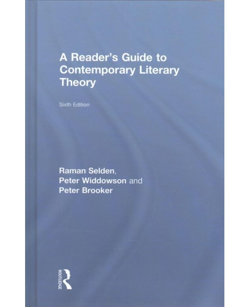Reader's Guide to Contemporary Literary Theory (Hardcover) (Raman Selden & Peter Widdowson & Peter - image 1 of 1