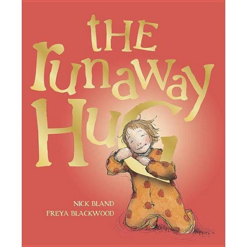 The Runaway Hug - by  Nick Bland (Hardcover) - image 1 of 1