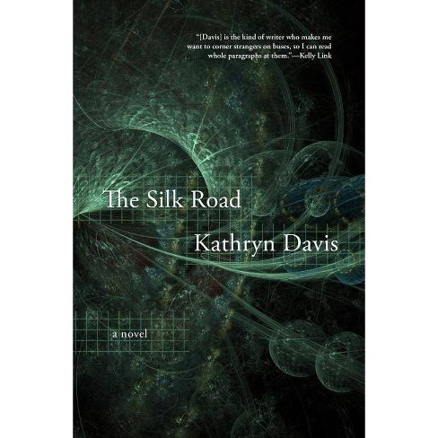 The Silk Road - by  Kathryn Davis (Hardcover) - image 1 of 1