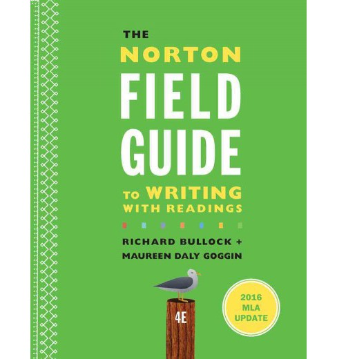 Norton Field Guide to Writing : With 2016 Mla Update and Readings (Paperback) (Richard Bullock & Maureen - image 1 of 1